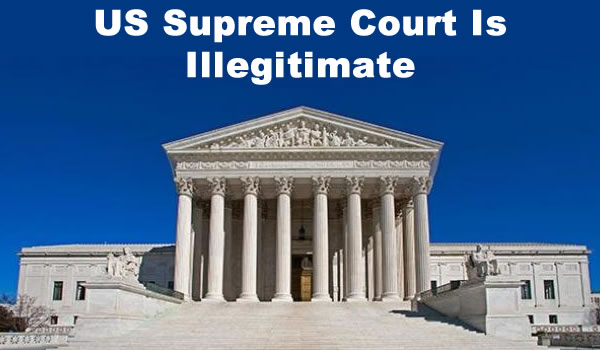 supreme court is Illegitimate